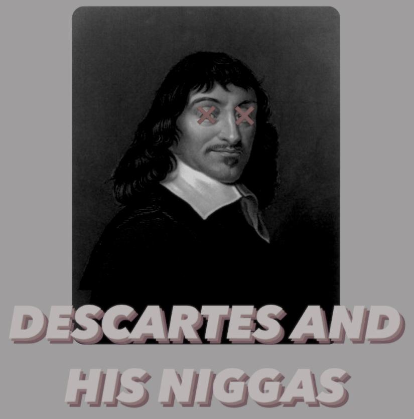 Descartes And His Niggas Cover Art