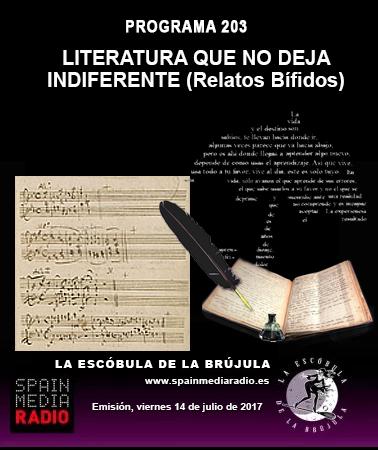 PROGRAMA 203: LITERATURA QUE NO DEJA INDIFERENTE (RELATOS BÍFIDOS)