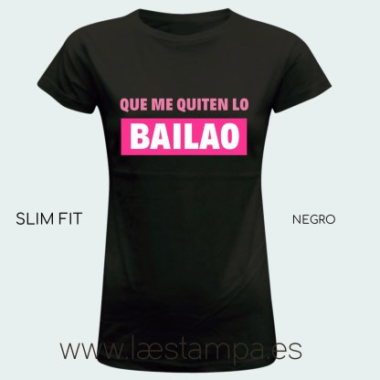 camiseta mujer o unisex que me quiten lo bailao manga corta negro