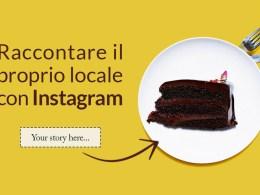 Raccontare il proprio locale con Instagram - Food Storytelling