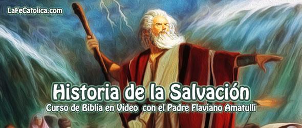 Historia de la Salvación - Curso de Biblia - Padre Flaviano Amatulli