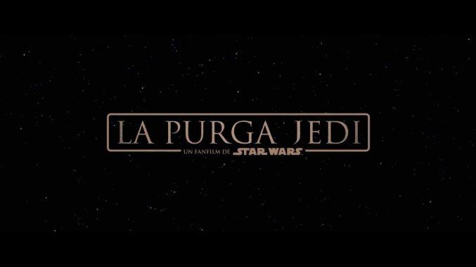 La Purga Jedi: Un Fanfilm de Star Wars