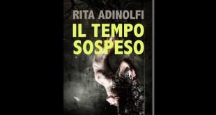 Il tempo sospeso, di Rita Adinolfi
