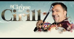 Gabriele Cirilli in Il Cirque du Cirill
