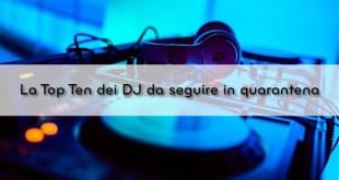 DJ da seguire in quarantena