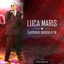 La cover di Luntano senza e te di Luca Maris del Festival di Napoli 2019