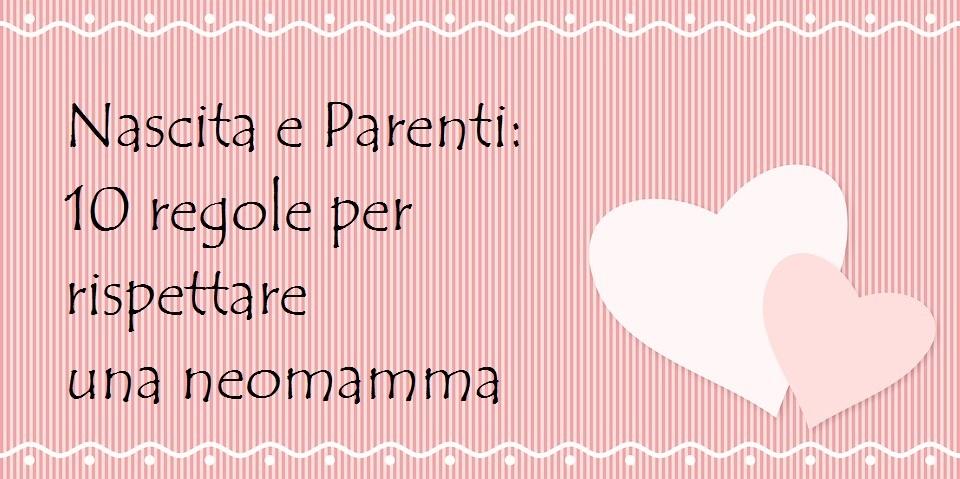 nascita e parenti, le 10 regole de L'Agenda di mamma Bea