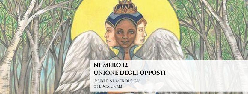 NUMERO 12 – UNIONE DEGLI OPPOSTI