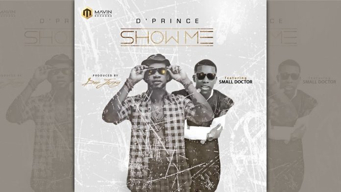 DPrince Ft. Small Doctor – Show Me (Prod. By Don Jazzy)