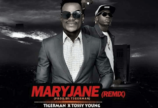 Tigerman - Maryjane (Remix) Ft. Tossy Young