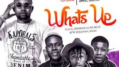 DJ Xsmart - Whatzup Ft Small Doctor, Junior Boy & Famous