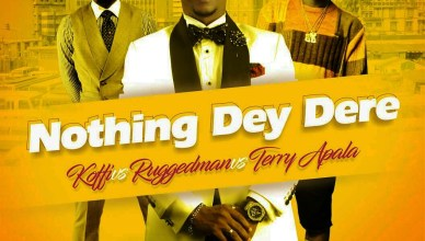 Koffi Ft Ruggedman, Terry Apala - Nothing Dey Dere