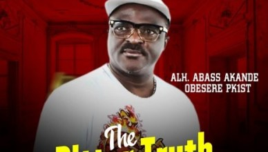 Alh Abass Akande Obesere - The Bitter Truth