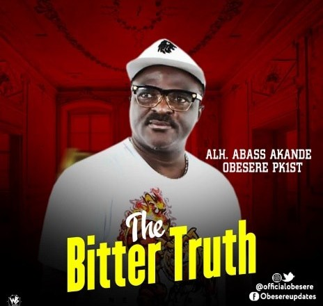 DOWNLOAD ALBUM: Alh Abass Akande Obesere - The Bitter Truth