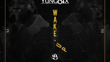 Yung6ix Wake Up