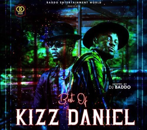 DOWNLOAD MIXTAPE: DJ Baddo – Best Of Kizz Daniel