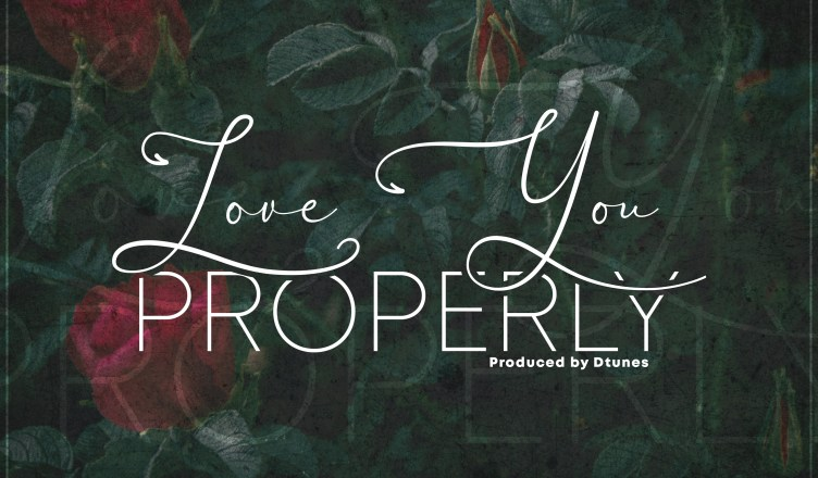 DOWNLOAD SONG: Dtunes X Skales - Love You Properly