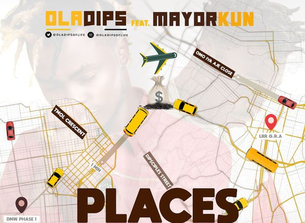 DOWNLOAD SONG: Oladips – Places Ft  Mayorkun