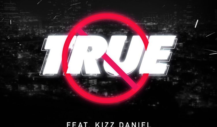 DOWNLOAD SONG: Mayorkun - True Ft  Kizz Daniel