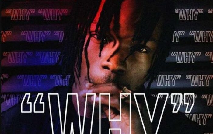 DOWNLOAD SONG: Naira Marley – Why | LagosHighLyf