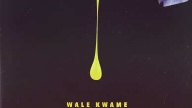 Wale Kwame x Davido x Kwesi Arthur – All over you