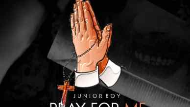 Junior Boy - Pray For Me (Prod. By Mickey G)
