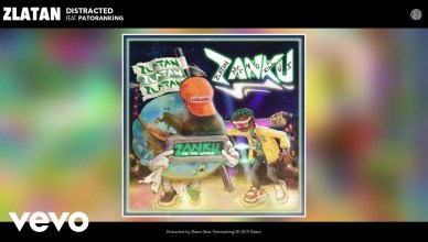 Zlatan – Distracted Ft. Patoranking