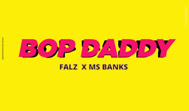 Falz & Ms Banks - Bop Daddy