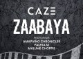CaZe - Zaabaya Ft. Amapiano Chronicles, Palesa M & Malume Choppie