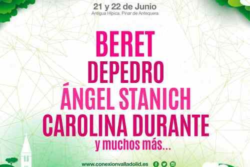 BERET, DEPEDRO y CAROLINA DURANTE refuerzan el cartel del Conexión Valadolid 2018