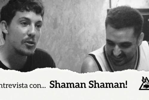 Entrevista con Shaman Shaman!