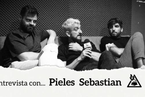 Entrevista con Pieles Sebastián