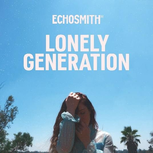 ECHOSMITH Lonely Generation
