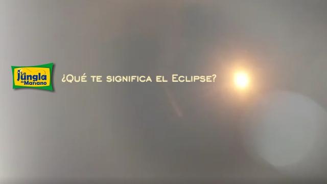¿Qué te significa el eclipse? LIVE VIDEO