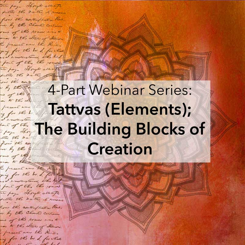 Tattvas (The Building Blocks of Creation) Online Course