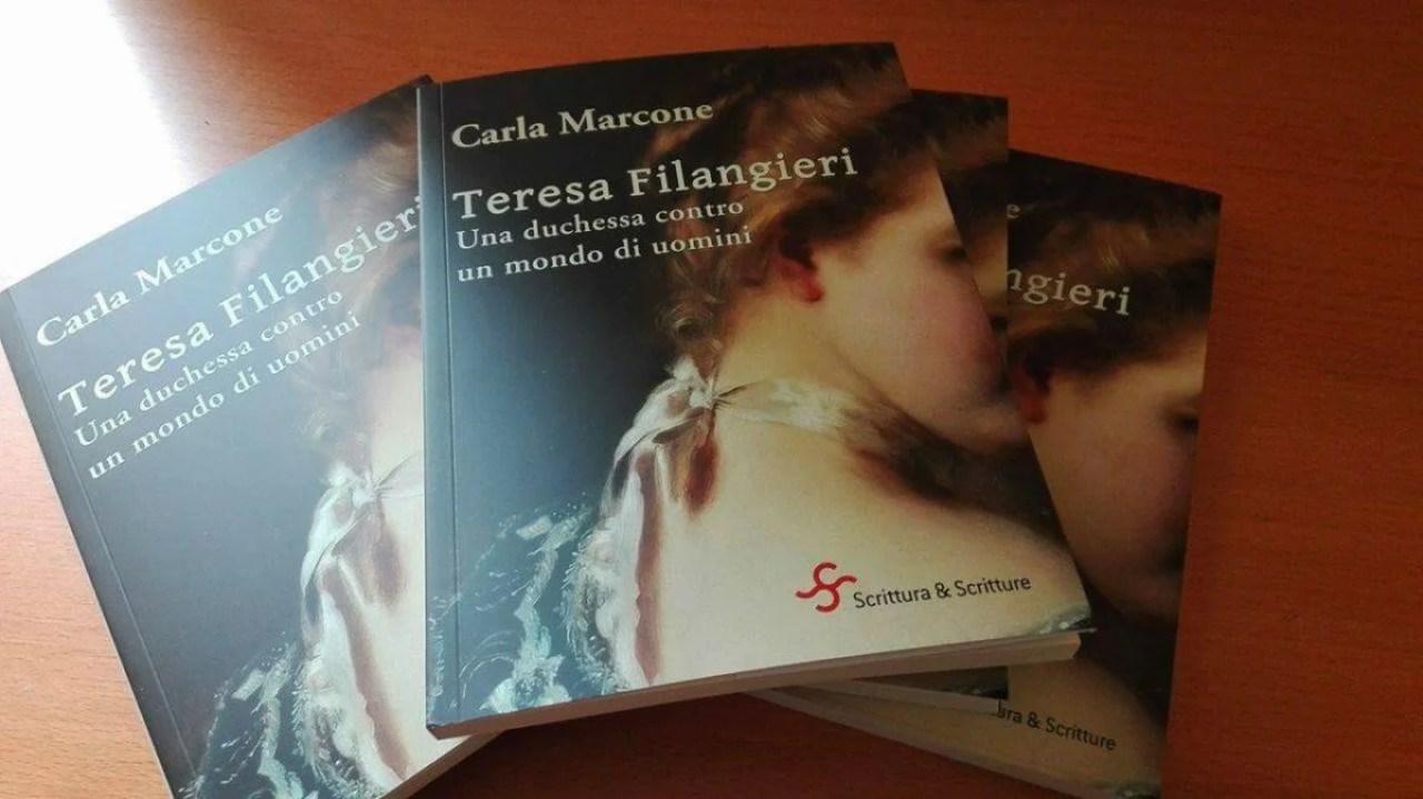 NOVITÀ: Teresa Filangieri. Una duchessa contro un mondo di uomini (Carla Marcone)
