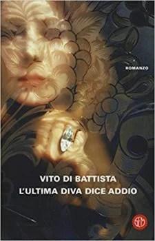 L'ultima diva dice addio - Vito Di Battista