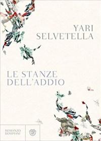 RECENSIONE: Le stanze dell'addio (Yari Selvetella)