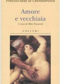 RECENSIONE: Amore e vecchiaia (François-René de Chateaubriand)