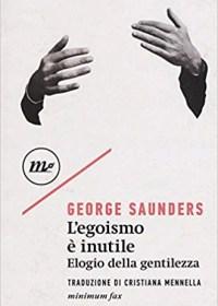RECENSIONE: L'egoismo è inutile (George Saunders)