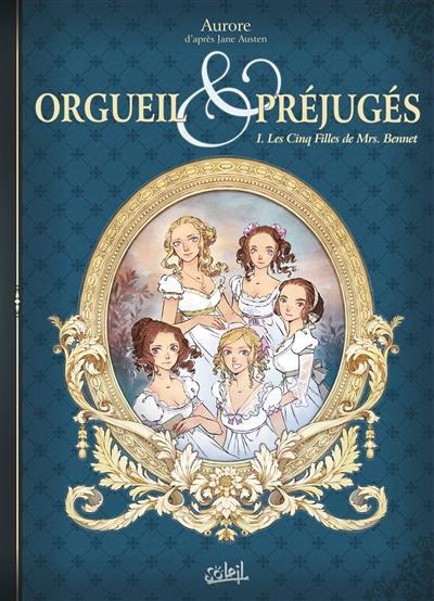 Livre Les Cinq Filles De Mrs Bennet Orgueil Et Prejuges Volume 1 Ecrit Par Aurore Soleil 9782302077461