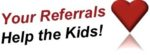 Your Referrals Help the Kids