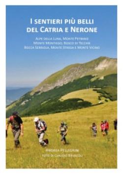 I Sentieri più belli del Catria e Nerone di Andrea Pellegrini