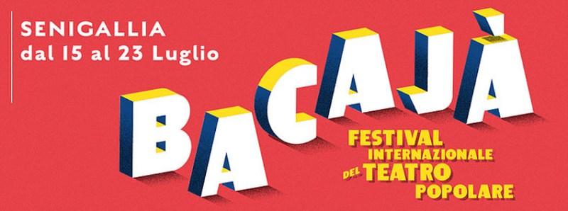 """SENIGALLIA / Dal 15 al 23 luglio torna il Festival Internazionale di Teatro Popolare """"Bacajà!"""""""