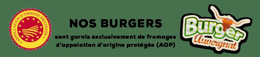NOS BURGERS sont garnis exclusivement de fromages d'appelation d'origine protégée (AOP)