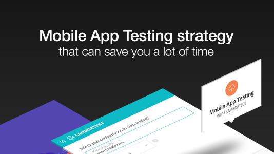time saving mobile app testing strategy