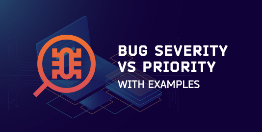 Bug Severity vs Priority In Testing With Examples