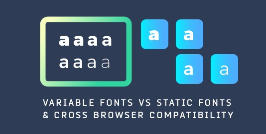 Variable Fonts vs Static Fonts & Cross browser Compatibility