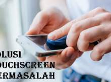 Cara Mengatasi Android Touchscreen Tidak Berfungsi
