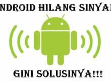 cara mengatasi android hilang sinyal
